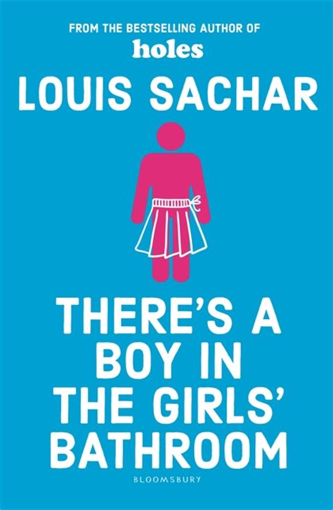 in the girls bathroom there s a boy in the girls bathroom louis sachar bloomsbury childrens