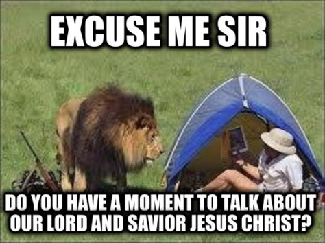 Lord And Savior Jesus Christ Meme - meme creator excuse me sir do you have a moment to talk
