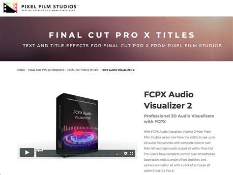 final cut pro visual effects pixel film studios unveils fcpx audio visualizer 2 for