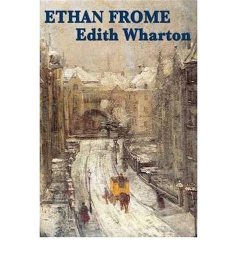 ethan frome books ethan frome edith wharton 9781604597097