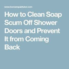 1000 ideas about soap scum on shower cleaning