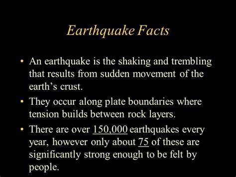earthquake facts earthquake information earthquake earthquakes ppt download