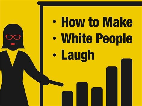 to make the people how to make white people laugh a crash course
