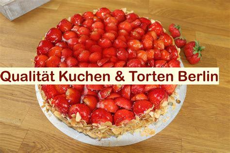 Kuchen Und Torten by Qualit 228 T Kuchen Torten Berlin Kuchen Torten Catering