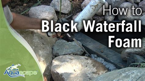 Aquascape Waterfall Foam by Black Waterfall Foam How To By Aquascape