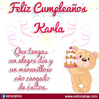 imagenes q digan feliz cumpleaños karla feliz cumplea 241 os karla im 225 genes gifs de cumplea 241 os