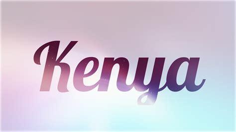imagenes i love kenia significado de kenya nombre ingl 233 s para tu bebe origen y