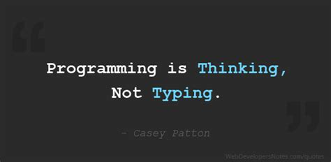 casey patton quote  programming  thinking