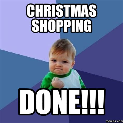 Shopping Meme - christmas shopping done memes com