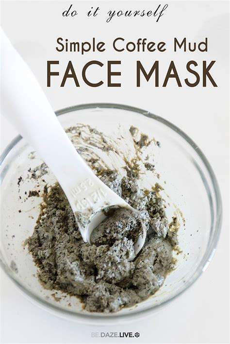 diy coffee mask diy simple coffee mud mask be daze live