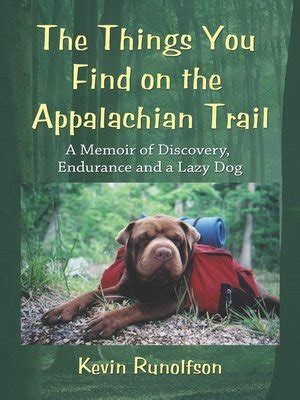 bludog journey on the appalachian trail books the things you find on the appalachian trail by kevin