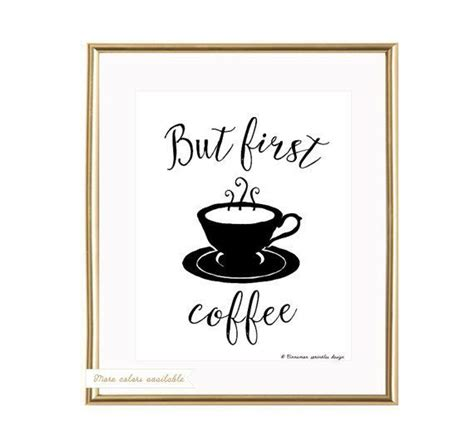 Home Decor Photos But First Coffee Printable But First Coffee Wall Art
