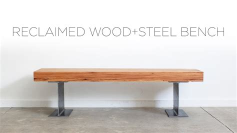 youtube bench reclaimed wood bench with steel i beams a woodshop