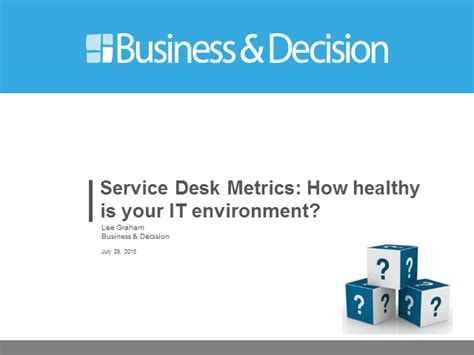 Service Desk Metrics by Service Desk Metrics How Healthy Is Your It Environment