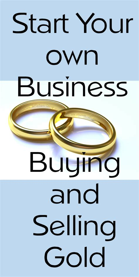 how to start a business buying and selling houses start your own business buying and selling gold toughnickel
