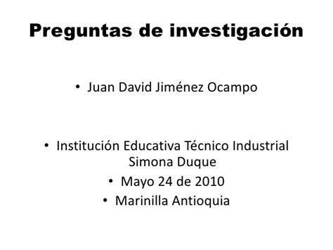 preguntas de investigacion educativa preguntas de investigaci 243 n juan david jimenez