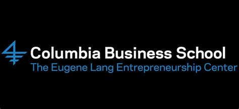 Columbia Mba Admissions Contact by The Eugene Lang Entrepreneurship Center Columbia