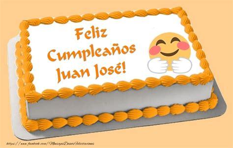imagenes cumpleaños juan feliz cumplea 241 os juan jos 233 felicitaciones de cumplea 241 os