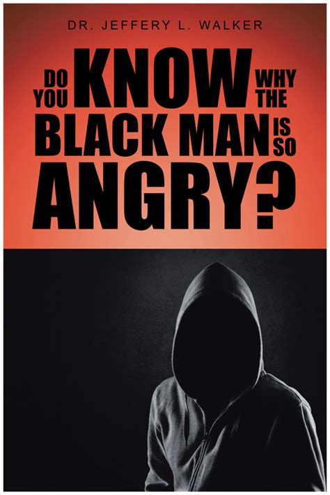 angry black books order now 171 do you why the black is so angry