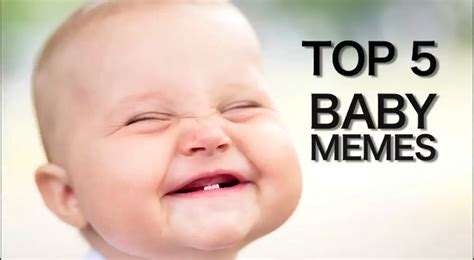Top 5 Memes - top 5 funniest baby memes that went viral
