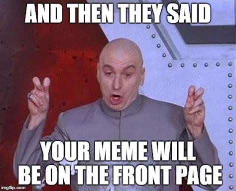 They Said Meme Generator - dr evil laser meme imgflip