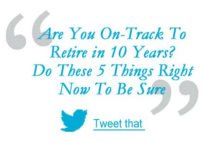 right now are 101 years are you on track to retire in 10 years do these 5 things