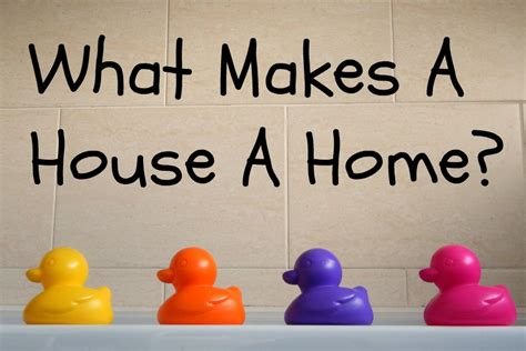 what makes a house a home by mel at my days ni
