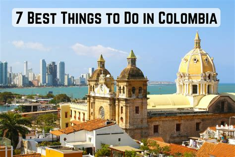101 coolest things to do in colombia colombia travel guide medellin bogota cartagena backpacking colombia books 7 best things to do in colombia traveler s guide