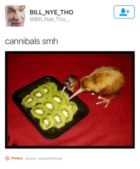 Nye Meme - bill nye tho nye tho cannibals smh o photos source