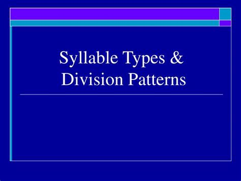 pattern types ppt ppt syllable types division patterns powerpoint