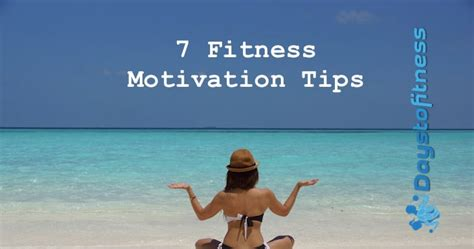 7 Tips On Finding Motivation To Go To College by 7 Fitness Motivation Tips Days To Fitness