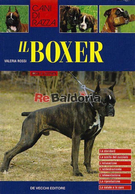 boxer alimentazione il boxer lo standard la scelta cucciolo l educazione