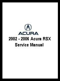 service and repair manuals 2006 acura rsx spare parts catalogs 2002 2006 acura rsx service manual