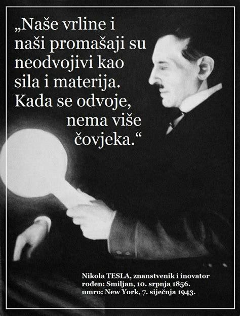Nikola Tesla Izreke Nikola Tesla O Vrlinama I Promašajima Mudre Misli