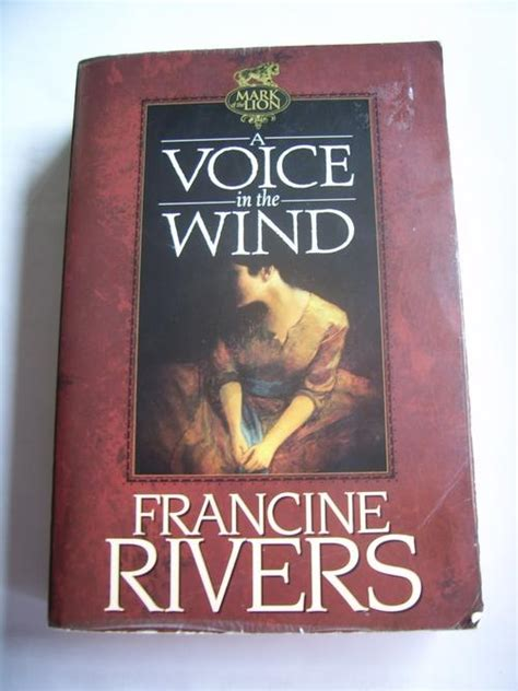 a voice in the wind of the general fiction a voice in the wind by francine rivers