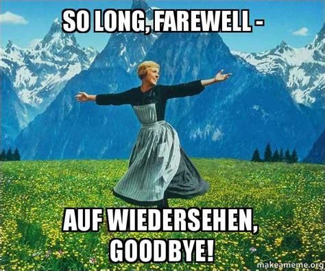 Sound Of Music Meme - so long farewell auf wiedersehen goodbye sound of