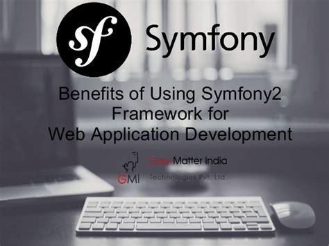 best php framework for web applications benefits of using symfony2 framework for web application