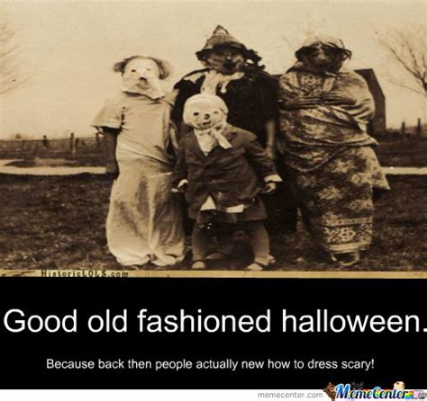 Scary Halloween Memes - back in my day halloween costumes were actually scary by