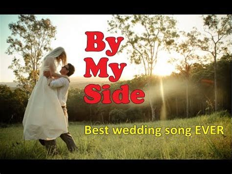 Westlife Wedding Song List by By My Side Wedding Song With Lyrics Vidoemo