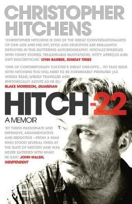 hitch 22 a memoir hitch 22 a memoir christopher hitchens foyles bookstore