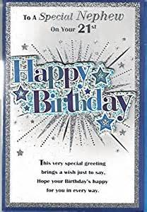 nephew 21st birthday card nephew 21st birthday card to a special nephew on your