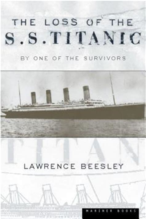 the loss of the s s titanic its story and its lessons by