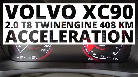 volvo xc90 acceleration volvo xc90 2 0 t8 408 hp at acceleration 0 100 km h