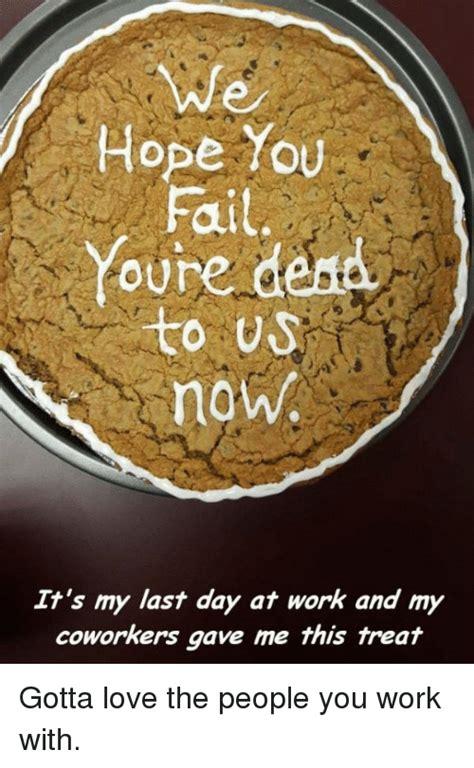 Last Day Of Work Meme - last day of work meme www pixshark com images