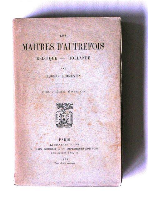 eug 232 ne fromentin les ma 238 tres d autrefois belgique - 1332670156 Maitres D Autrefois Et D Aujourd Hui Essais
