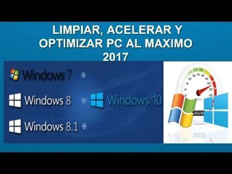 acelerar y optimizar windows 8 windows 7 hazlo tu limpiar acelerar y optimizar mi pc al m 225 ximo sin programa