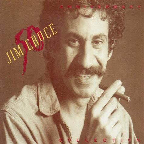 The Last American Jim Croce The 50th Anniversary Collection Disc 2 Jim Croce Listen And Discover At Last Fm