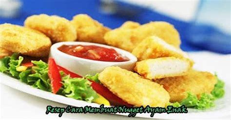 membuat nugget ayam yang enak resep cara membuat nugget ayam enak