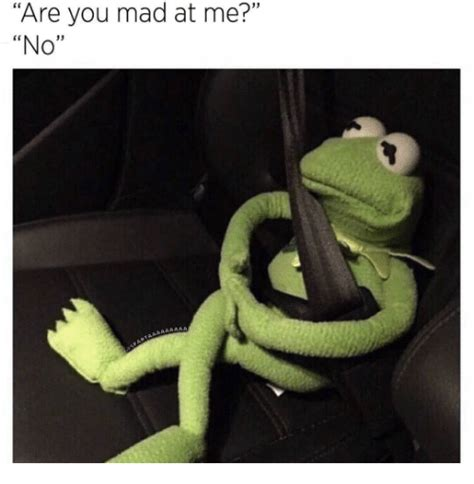 Are You Mad At Me Meme - 25 best memes about are you mad at me are you mad at me