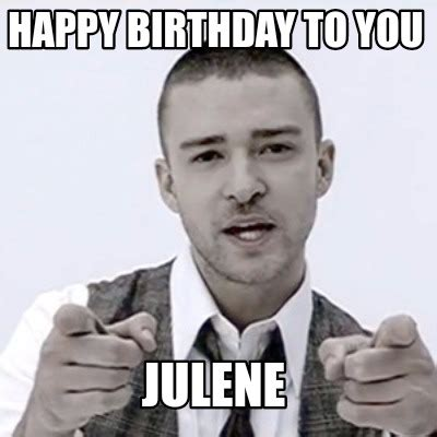 Justin Timberlake Happy Birthday Meme - meme maker happy birthday cara you and i have always
